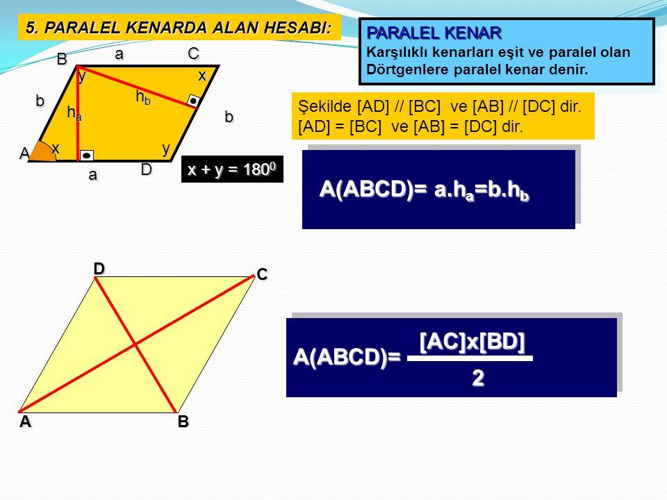 A(ABCD)= a.ha=b.hb [AC]x[BD] A(ABCD)= 2